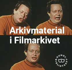 Archival material in Filmarkivet's Collections- National Library of Sweden
